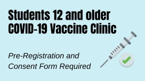 Link to online vaccine pre-registration form - students 12 and older pre-registration
