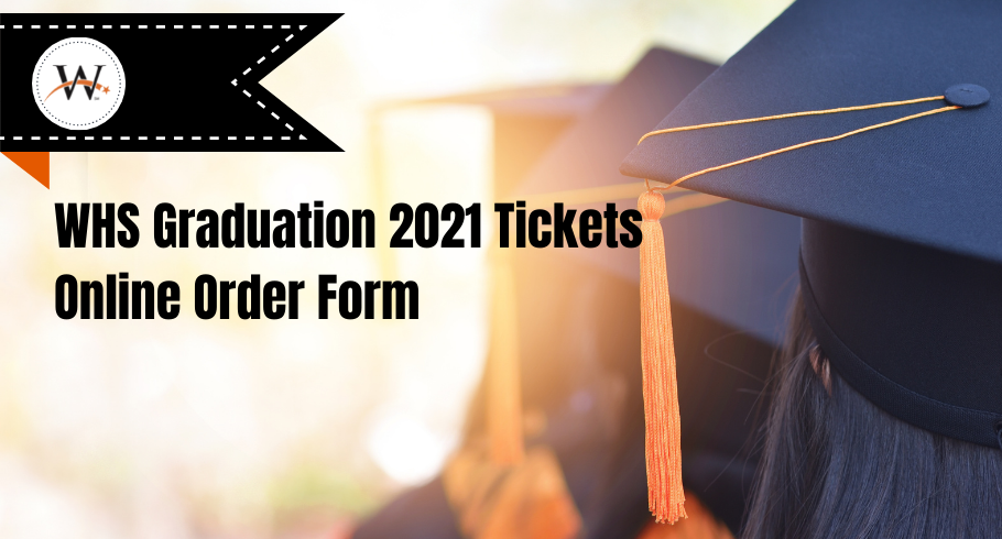 WHS Graduation 2021 Tickets, link to online order form